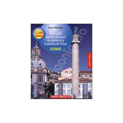 Teste-grila pentru concursul de admitere la Academia de Politie. Istorie - 1. 350 itemi