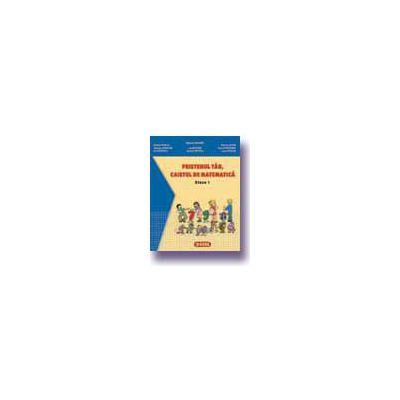 Prietenul tau, caietul de matematica - Clasa I