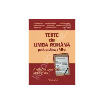 Limba si literatura romana. Teste pentru clasa a VII-a