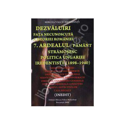Ardealul - Pamant stramosesc politica ungariei iredentiste (1898-1940)