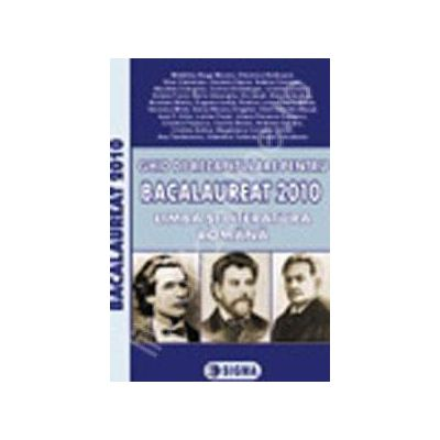 Bacalaureat Limba si literatura romana 2010 (Ghid de recapitulare)