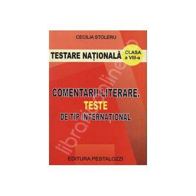 Comentarii literare clasele V-VIII. Teste de tip international