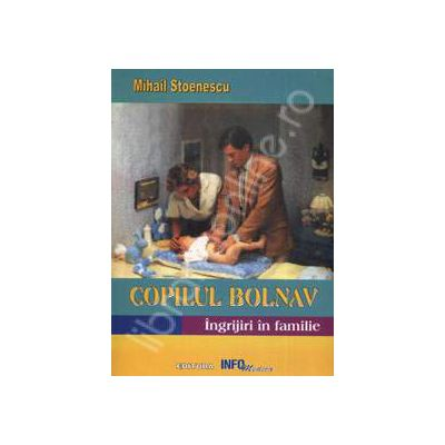 Copilul Bolnav. Ingrijiri in familie