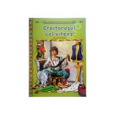 Croitorasul cel viteaz, carte ilustrata pentru copii (Colectia Comorile Lumii)
