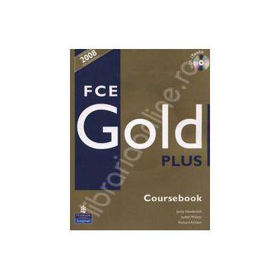 FCE Gold Plus (Coursebook) with CD. Manual Clasa X-a L1, XI-a L2