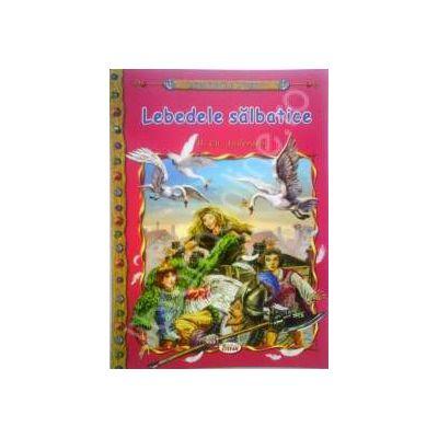 Lebedele salbatice, carte ilustrata pentru copii (Colectia Comorile Lumii)