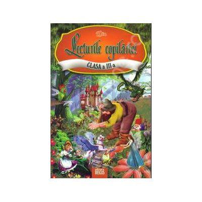 Lecturile copilariei (Antologie de texte literare) - Clasa a III-a