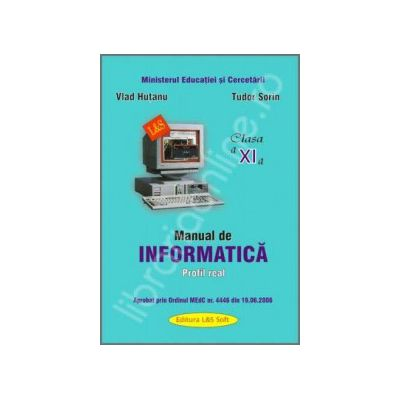 Manual de INFORMATICA pentru clasa a XI-a. Profilul real (Pascal si C++)