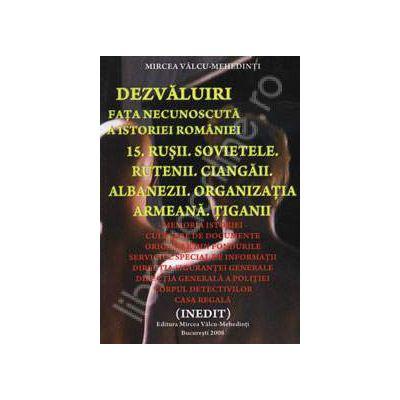 Rusii. Sovietele. Rutenii. Ciangarii. Albanezii. Organizatia armeana. Tiganii