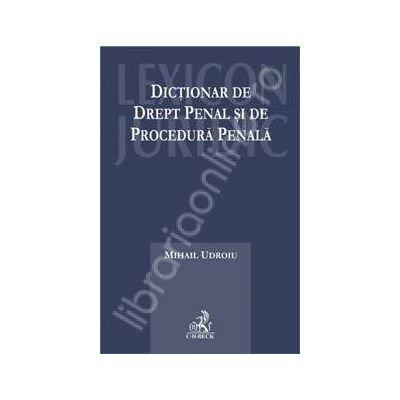 Dictionar de drept penal si de procedura penala