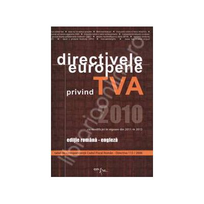 Directivele Europene privind TVA 2010 (Editie Romana-Engleza)