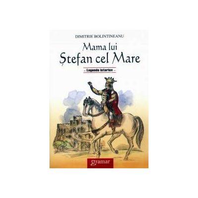 Mama lui Stefan cel Mare (Legende istorice)