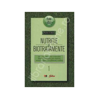 Nutritie si biotratamente - Volumul. 1