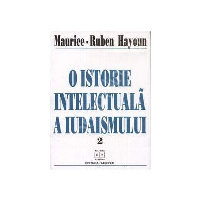 O istorie intelectuala a Iudaismului. Luminile de Cordoba la Berlin
