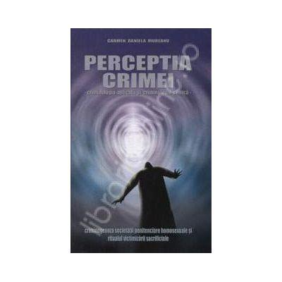 Perceptia crimei - criminologia aplicata si criminologia clinica -