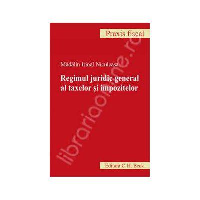 Regimul juridic general al taxelor si impozitelor