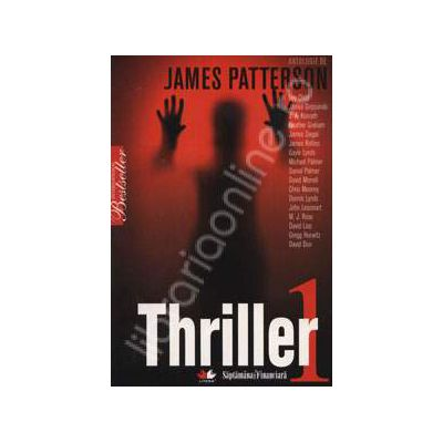 Thriller 1. Antologie de James Patterson