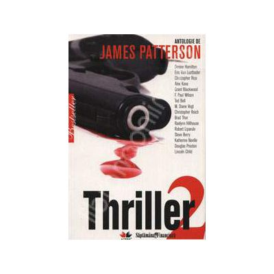Thriller 2. Antologie de James Patterson