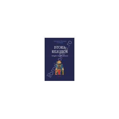 Istoria religiilor. Volumul III Religiile dualiste. Islamul