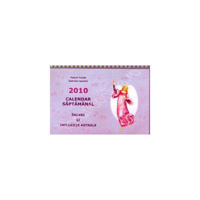 Calendar saptamanal 2011. Ingeri si influente astrale
