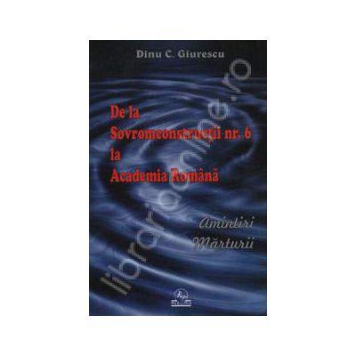 De la Sovromconstructii nr. 6 la Academia Romana