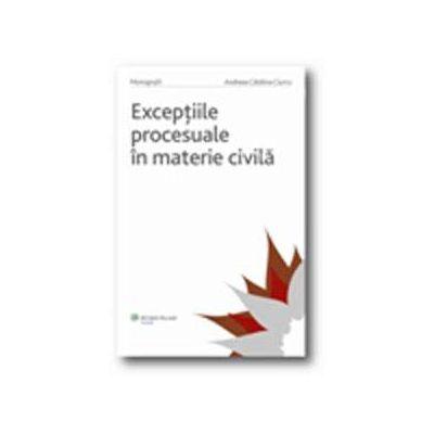 Exceptiile procesuale in materie civila