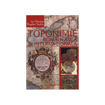 Toponimie Romaneasca si Internationala