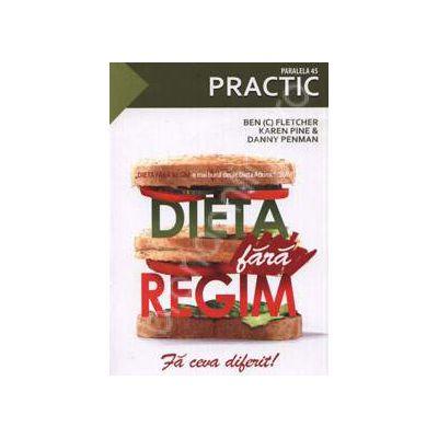 Dieta fara regim. Fa ceva diferit!
