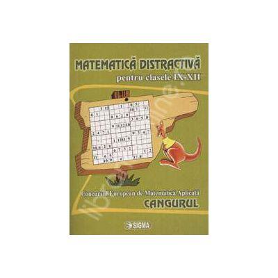 Cangurul. Matematica distractiva pentru clasele IX-XII