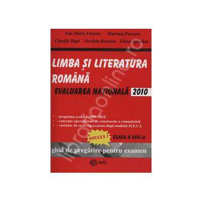 Evaluarea nationala 2010. Limba si literatura Romana clasa a VIII-a (Ghid de pregatire pentru examen)
