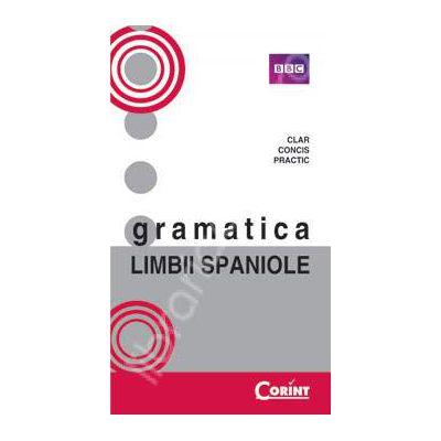Gramatica limbii Spaniole (Ghid practic pentru studiul limbii Spaniole)
