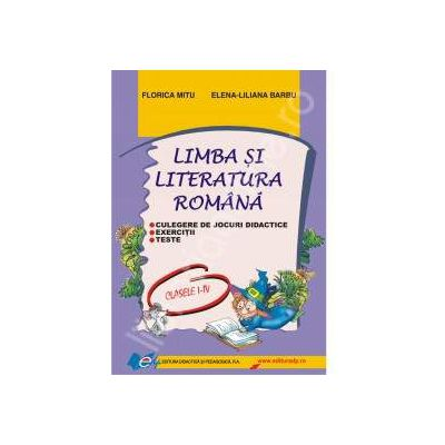 Limba si literatura romana exercitii I-IV. Culegere de jocuri didactice, teste