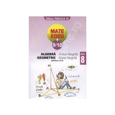 Matematica 2000+9/10 clasa a VIII-a. Algebra, geometrie (Partea a II-a)
