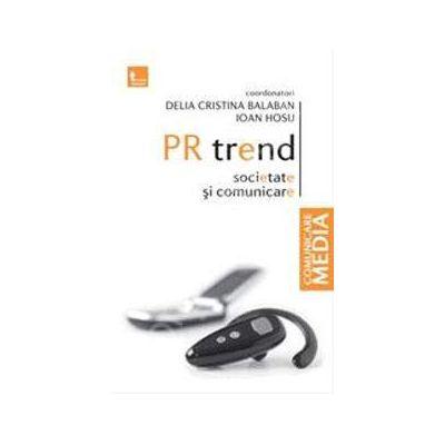 PR trend - societate si comunicare