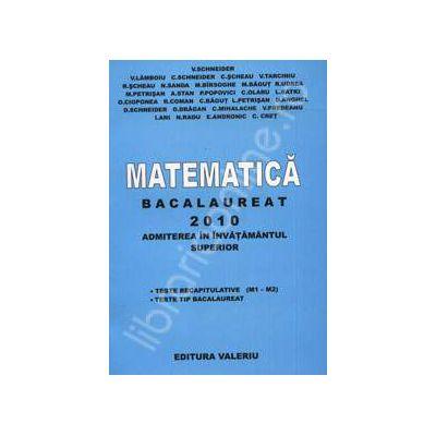 Matematica bacalaureat 2010. Admiterea in invatamantul superior