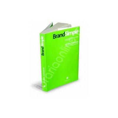 BrandSimple. Cum reusesc cele mai bune branduri prin simplitate