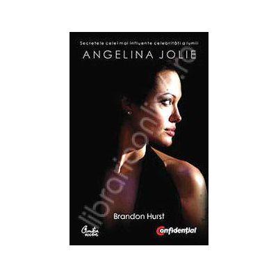 Angelina Jolie. Secretele celei mai influente celebritati a lumii