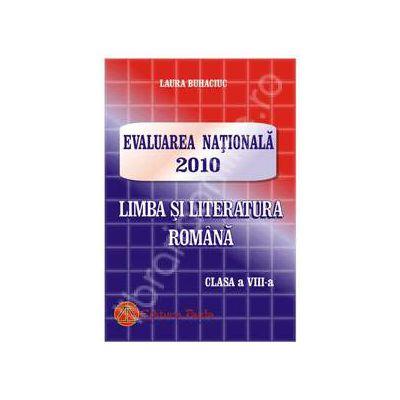 Evaluarea Nationala Limba si literatura romana pentru clasa 2010 pentru clasa a VIII-a