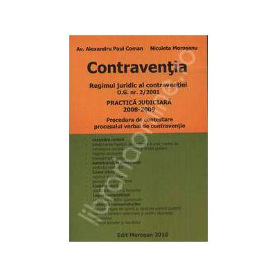 Contraventia. Regimul juridic al contraventiei O.G. nr. 2/2001. Practica judiciara 2008-2009