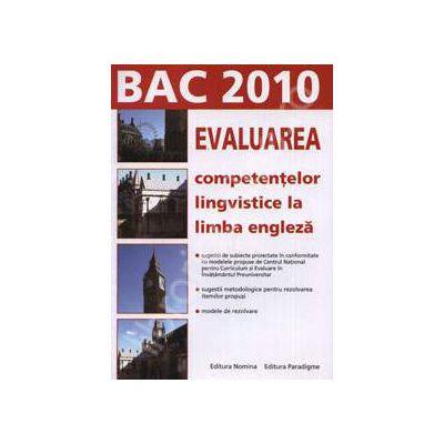 Bac 2010. Evaluarea competentelor lingvistice la limba Engleza