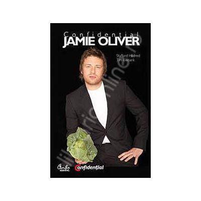 Confidential Jamie Oliver. Biografia celui mai indragit bucatar din Marea Britanie