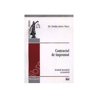 Contractul de imprumut. Analiza teoretica si practica (Monografii)