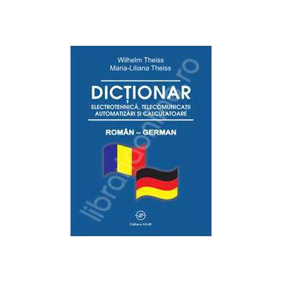 Dictionar electrotehnica, telecomunicatii, automatizari si calculatoare Roman - German