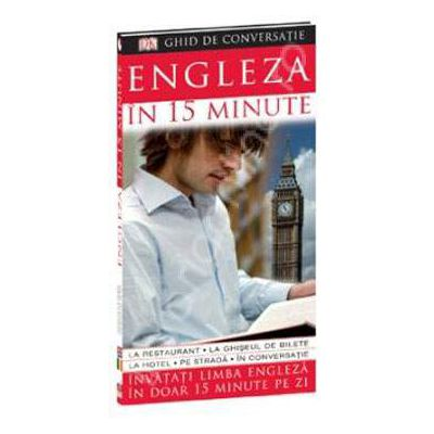 Engleza in 15 minute (Invatati limba engleza in doar 15 minute pe zi)