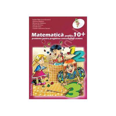 Matematica pentru 10+ clasa a III-a. Probleme pentru pregatirea concursurilor scolare