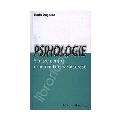 Psihologie. Sinteze pentru examenul de bacalaureat