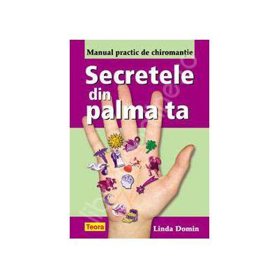 Secretele din palma. Manual practic de chiromantie