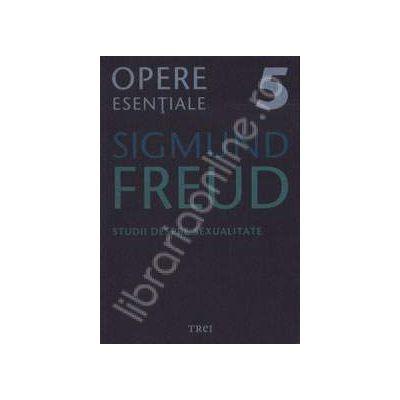 Studii despre sexualitate - Sigmund Freud, Volumul 5