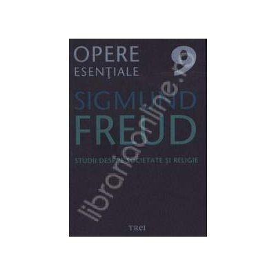 Studii despre societate si religie - Sigmund Freud, Volumul 9