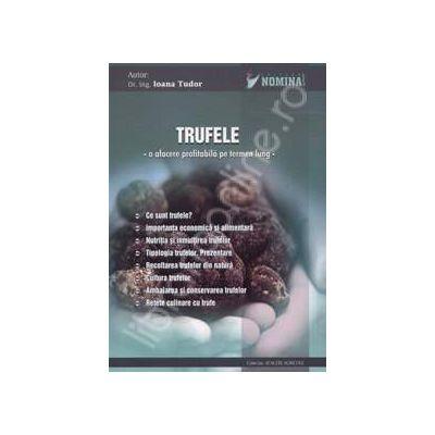 TRUFELE - O afacere profitabila pe termen lung